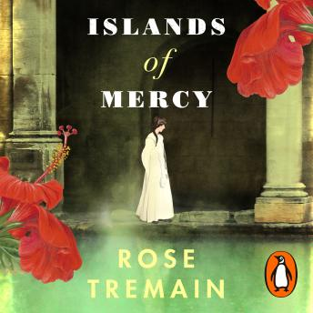 Islands of Mercy, Rose Tremain