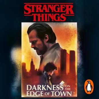 Stranger Things: Darkness on the Edge of Town: The Second Official Novel