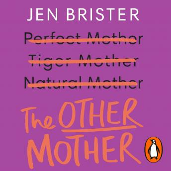 Other Mother: A wickedly honest parenting tale for every kind of family, Jen Brister