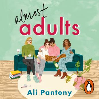 Almost Adults: The relatable and life-affirming story about female friendship you need to read in su