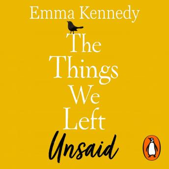 Things We Left Unsaid: An unforgettable story of love and family, Emma Kennedy