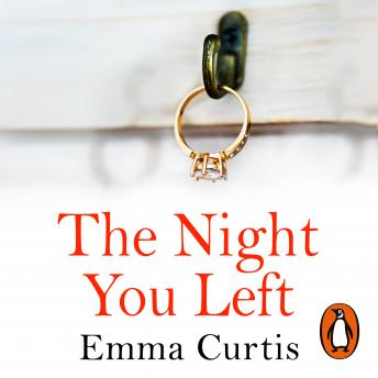 Night You Left: The tense and shocking thriller that readers can't put down, Emma Curtis