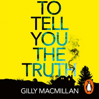 To Tell You the Truth: A twisty thriller that's impossible to put down