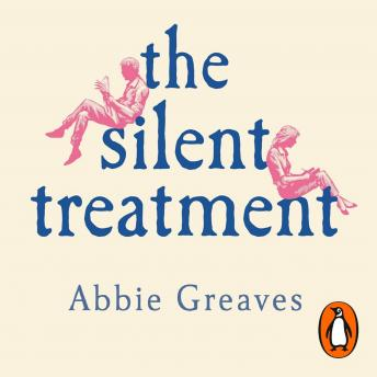 Silent Treatment: The book everyone is falling in love with, Abbie Greaves