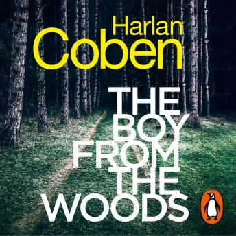Boy from the Woods: From the #1 bestselling creator of the hit Netflix series The Stranger, Harlan Coben
