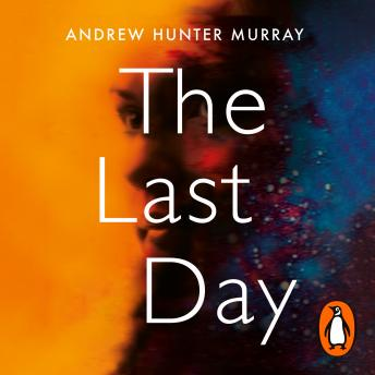 Last Day: The Sunday Times bestseller and one of their best books of 2020, Andrew Hunter Murray
