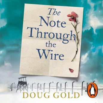 Note Through The Wire: The unforgettable true love story of a WW2 prisoner of war and a resistance heroine, Doug Gold