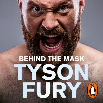 Download Behind the Mask: My Autobiography by Tyson Fury