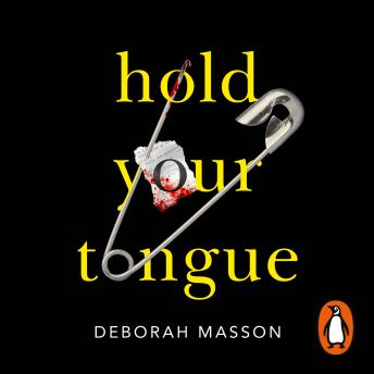 Download Hold Your Tongue: This addictive crime novel will be your new obsession by Deborah Masson