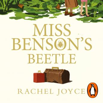 Miss Benson's Beetle: An uplifting and redemptive story of a glorious female friendship against the