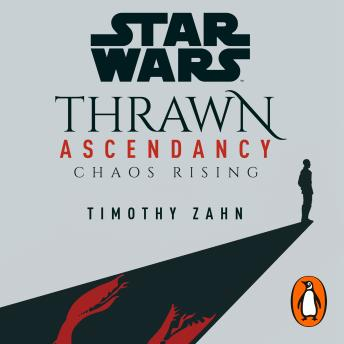 Star Wars: Thrawn Ascendancy: (Book 1: Chaos Rising)