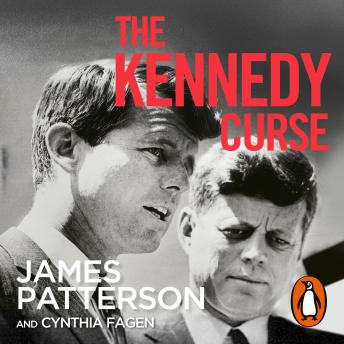 Download Kennedy Curse: The shocking true story of America's most famous family by James Patterson