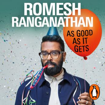 Download As Good As It Gets: Life Lessons from a Reluctant Adult by Romesh Ranganathan