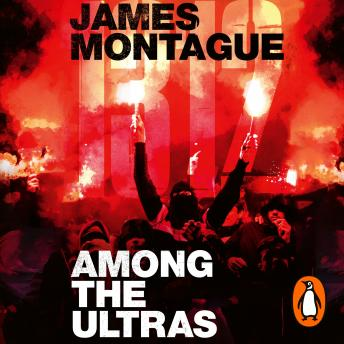 Download 1312: Among the Ultras: A journey with the world's most extreme fans by James Montague