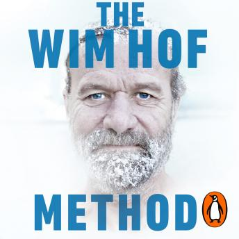 Download Wim Hof Method: Activate Your Potential, Transcend Your Limits by Wim Hof