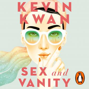 Sex and Vanity, Audio book by Kevin Kwan