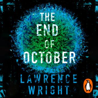 Download End of October: A page-turning thriller that warned of the risk of a global virus by Lawrence Wright