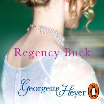 Regency Buck: Gossip, scandal and an unforgettable Regency romance