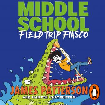 Middle School: Field Trip Fiasco: (Middle School 13)