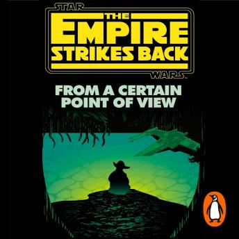 From a Certain Point of View: The Empire Strikes Back (Star Wars)