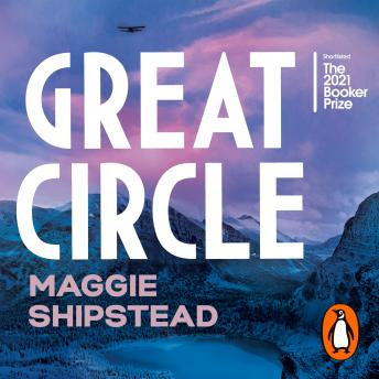 Great Circle: The dazzling new novel for fans of The Goldfinch