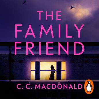 The Family Friend: The gripping twist-filled thriller from the author of Happy Ever After