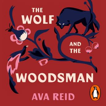The Wolf and the Woodsman: The Sunday Times Bestseller