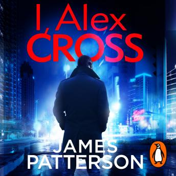 I, Alex Cross: (Alex Cross 16)