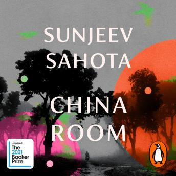 China Room: The heart-stopping new novel from the Booker-shortlisted author of The Year of the Runaw