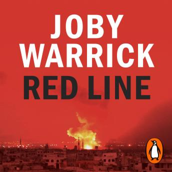 Red Line: The Unravelling of Syria and the Race to Destroy the Most Dangerous Arsenal in the World