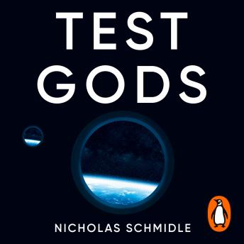 Download Test Gods: Tragedy and Triumph in the New Space Race by Nicholas Schmidle