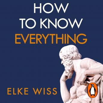How to Know Everything: Ask better questions, get better answers