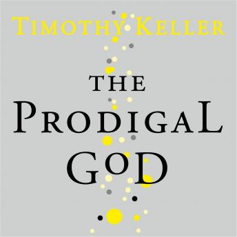 Prodigal God, Timothy Keller