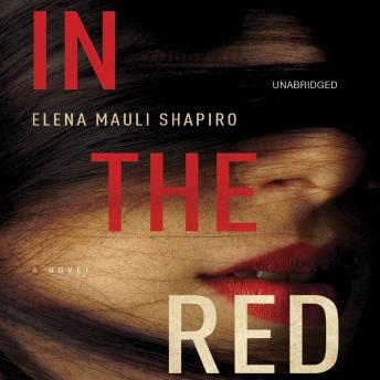 In the Red: A Novel, Elena Mauli Shapiro