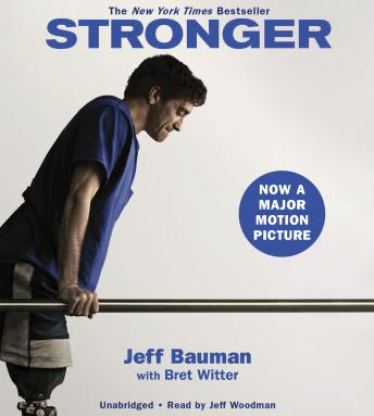Stronger: Fighting Back After the Boston Marathon Bombing, Jeff Bauman, Bret Witter