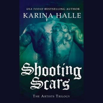 Shooting Scars: Book 2 in The Artists Trilogy, Karina Halle