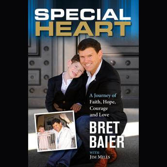 Special Heart: A Journey of Faith, Hope, Courage and Love, Jim Mills, Bret Baier