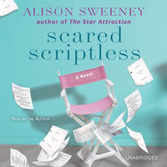 Scared Scriptless: A Novel, Alison Sweeney