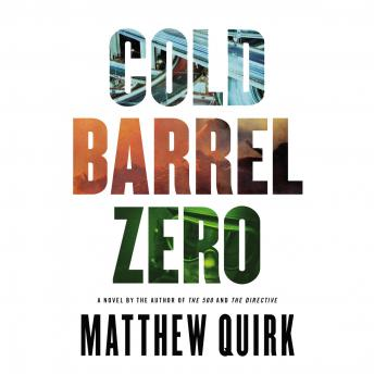 Cold Barrel Zero, Matthew Quirk