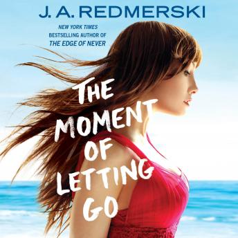 Moment of Letting Go, J. A. Redmerski