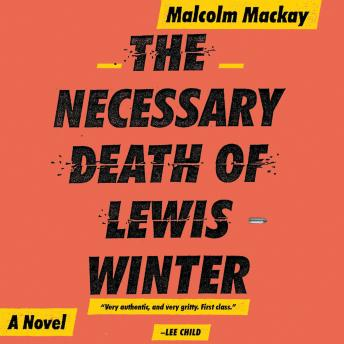 Necessary Death of Lewis Winter, Malcolm Mackay