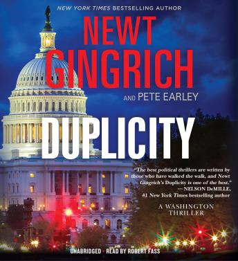 Duplicity: A Novel, Pete Earley, Newt Gingrich