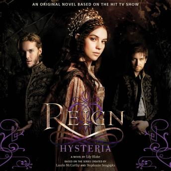 Reign: Hysteria, Lily Blake