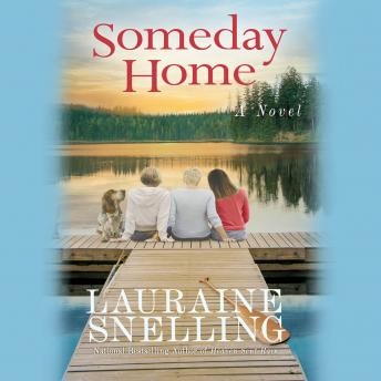 Someday Home: A Novel, Lauraine Snelling