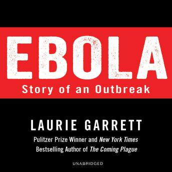 Download Ebola: Story of an Outbreak by Laurie Garrett