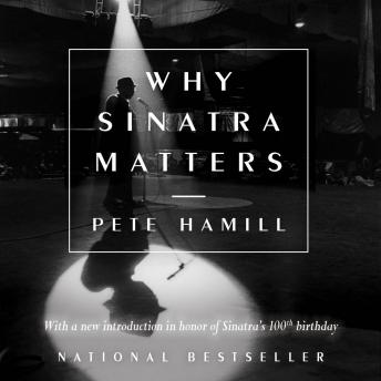 Why Sinatra Matters: Anniversary Edition, Pete Hamill