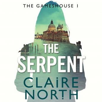 Serpent: Gameshouse Novella 1, Claire North