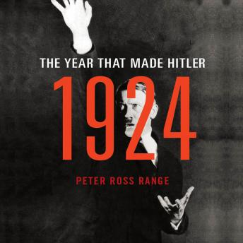 Download 1924: The Year That Made Hitler by Peter Ross Range