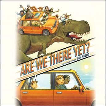 Are We There Yet?, Audio book by Dan Santat