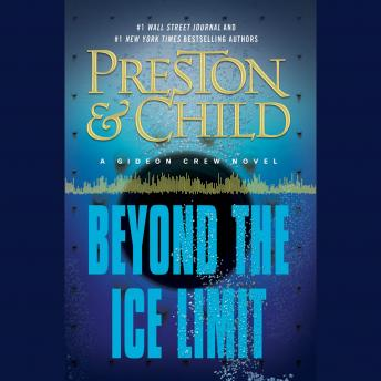 Beyond the Ice Limit: A Gideon Crew Novel, Lincoln Child, Douglas Preston